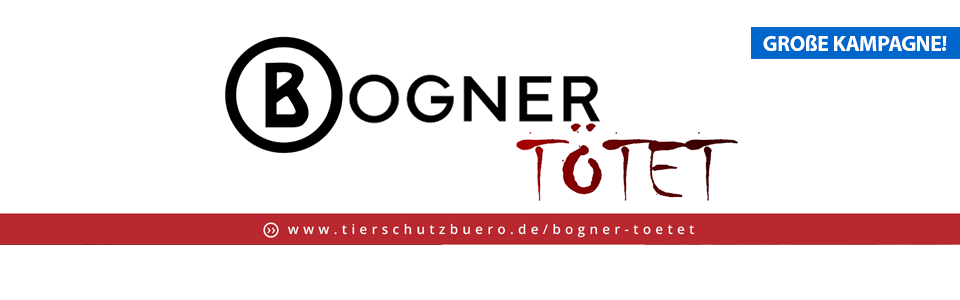 Deutsches Tierschutzbüro startet Kampagne gegen Bogner.